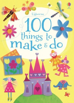 Usborne - 100 Things to Make and Do